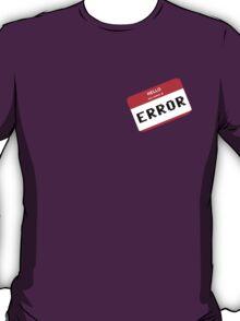 I am ERROR T-Shirt