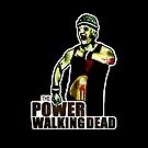 The Power Walking Dead (on Black) [ iPad / iPhone / iPod Case | Tshirt | Print ] by Damienne Bingham