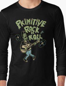 Primitive rock'n roll Long Sleeve T-Shirt