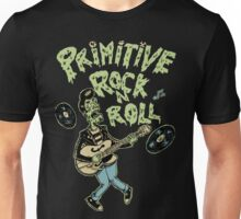 Primitive rock'n roll Unisex T-Shirt