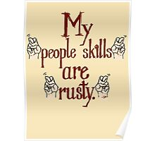 "My ""people skills"" are ""rusty."" Poster"