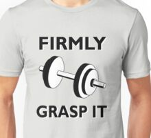 FIRMLY GRASP IT Unisex T-Shirt