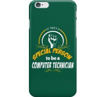 IT TAKES A SPECIAL PERSON TO BE A COMPUTER TECHNICIAN iPhone Case/Skin