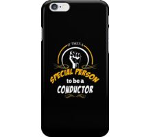 IT TAKES A SPECIAL PERSON TO BE A CONDUCTOR iPhone Case/Skin