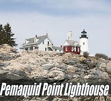 Pemaquid Point Lighthouse by MarquisImages