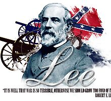 "Robert E Lee ""War Is So Terrible"" by CharlesRiver"