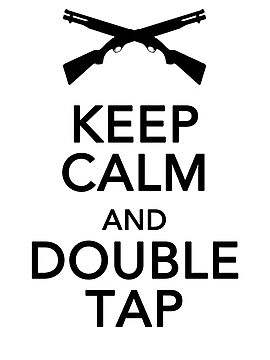 Keep Calm And Double Tap by JcDesign