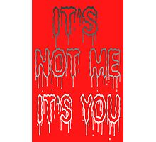 It's Not Me It's You Girls funny nerd geek geeky Photographic Print