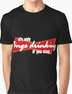 Its only binge drinking if you stop funny nerd geek geeky Graphic T-Shirt