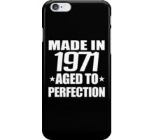 MADE IN 1971 AGED TO PERFECTION iPhone Case/Skin