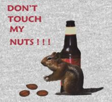 Don't touch my nuts by Gale Distler