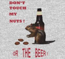 Don't touch my nuts or beer by Gale Distler