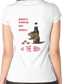 Don't touch my nuts or beer Women's Fitted Scoop T-Shirt