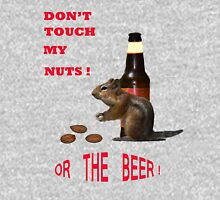 Don't touch my nuts or beer Hoodie