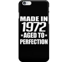 MADE IN 1972 AGED TO PERFECTION iPhone Case/Skin