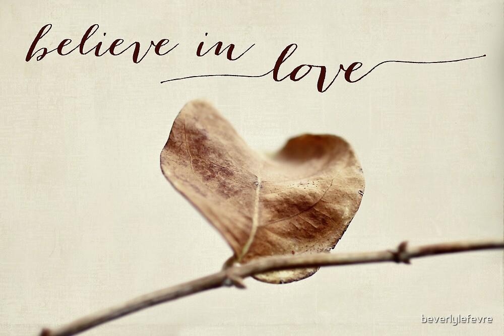 believe in love by beverlylefevre