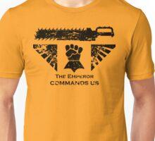 The Emperor commands us Unisex T-Shirt