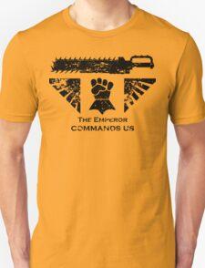The Emperor commands us T-Shirt
