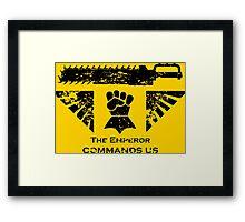 The Emperor commands us Framed Print