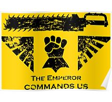 The Emperor commands us Poster