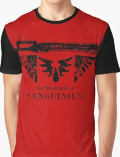 By the Blood of Sanguinius! Graphic T-Shirt