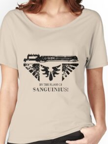 By the Blood of Sanguinius! Women's Relaxed Fit T-Shirt