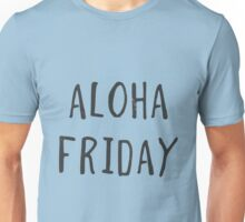 Aloha Friday Unisex T-Shirt
