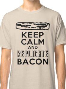 Enterprise Motto: Keep Calm and Replicate Bacon Classic T-Shirt