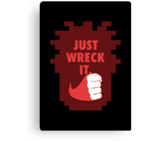 Just Wreck it Canvas Print