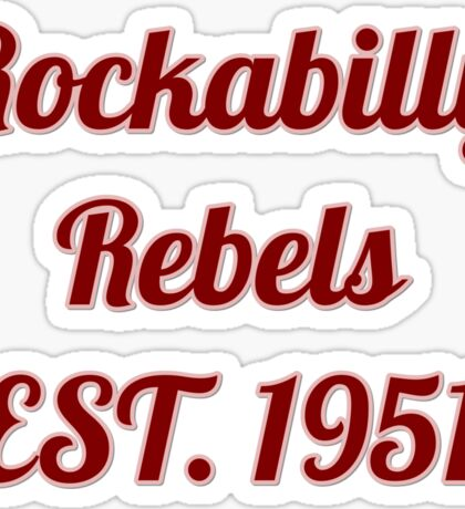 retro Rockabilly rebels est. 1951  Sticker