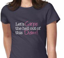 Carpe Diem! Womens Fitted T-Shirt
