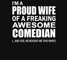 Proud Wife of Freaking Awesome Comedian Funny Gift For Comedian's Wife T-Shirt