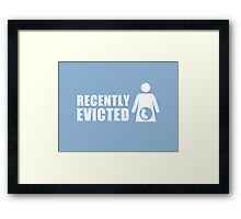 Recently Evicted [ Tshirt | iPad / iPhone Case & Print ] Framed Print