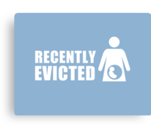 Recently Evicted [ Tshirt | iPad / iPhone Case & Print ] Canvas Print