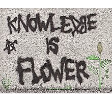 Knowledge is Flower Photographic Print