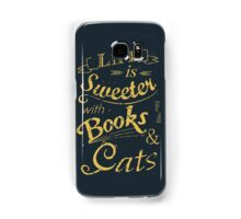 life is sweeter with books & cats #2 Samsung Galaxy Case/Skin