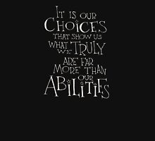 It is our choices Unisex T-Shirt