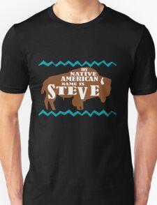 My native american name is steve funny nerd geek geeky Unisex T-Shirt