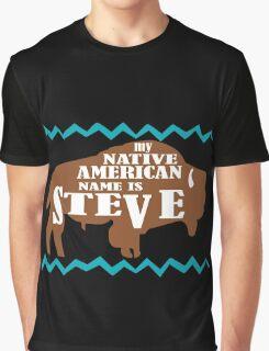 My native american name is steve funny nerd geek geeky Graphic T-Shirt