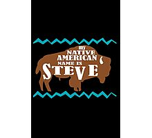 My native american name is steve funny nerd geek geeky Photographic Print