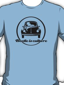 Beetle is culture T-Shirt