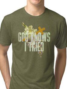 God Knows I Tried Tri-blend T-Shirt