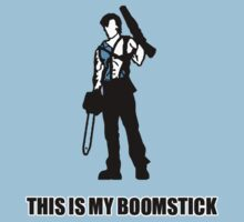 This is my boomstick by superedu