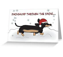 Dachshund through the snow... Greeting Card