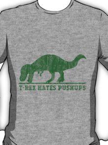 T-Rex Hates Pushup T-Shirt T-Shirt