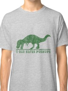 T-Rex Hates Pushup T-Shirt Classic T-Shirt