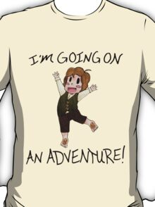 "The Hobbit: ""I'm Going on An ADVENTURE!"" T-Shirt"