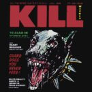Kill Weekly by loogyhead