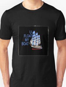 Float my boat T-Shirt