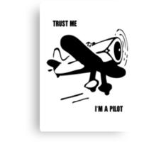 Trust me - I'm a pilot Canvas Print